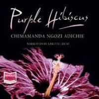 "PLOT AND CHARACTERS OF ""PURPLE HIBISCUS"" BY CHIMAMANDA ADICHIE FOR WAEC/NECO LITERATURE EXAMS. (28)"