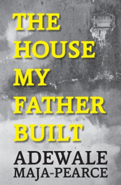 """THE HOUSE MY FATHER BUILT""...A WRITER'S PORTRAIT OF CHARACTER TYPES IN NIGERIA"