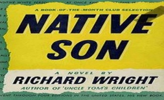 NATIVE SON BY RICHARD WRIGHT...A BRIEF INTRODUCTION