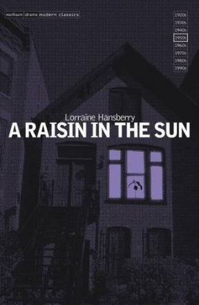 A RAISIN IN THE SUN…OTHER QUOTATIONS/GLOSSARY FOR DOWNLOAD