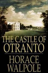 THE CASTLE OF OTRANTO BY HORACE WALPOLE…CRITICAL ANALYSES