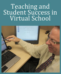 Online Instruction, Teaching and Student Success in Virtual School